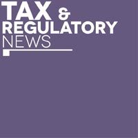 Tax and regulatory news